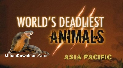 National%20Geographic%20 %20Worlds%20Deadliest%20Animals%20%20Asia%20Pacific فيلم مستند حيات وحش Worlds Deadliest Animals Asia Pacific (مهلک ترین حیوانات جهان)